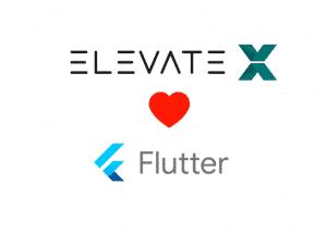 Why ElevateX loves Flutter