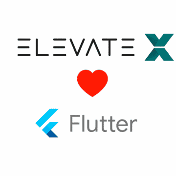Why ElevateX loves Flutter